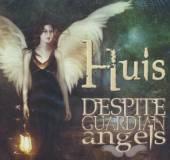 HUIS  - CDD DESPITE GUARDIAN ANGELS