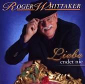 WHITTAKER ROGER  - CD LIEBE ENDET NIE