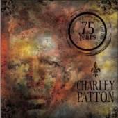 PATTON CHARLEY  - CD 75 YEARS ANNIVERSARY +..