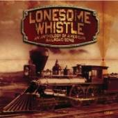 VARIOUS  - 4xCD LONESOME WHISTLE