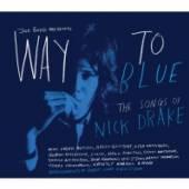 DRAKE NICK.=TRIB=  - CD WAY TO BLUE - THE SONGS..