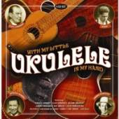 VARIOUS  - 4xCD WITH MY LITTLE UKULELE IN