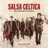 SALSA CELTICA  - CD EN VIVO EN EL NORTE / LIVE ALBUM