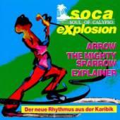 ARROW/SPARROW/EXPLAINER  - CD SOCA EXPLOSION