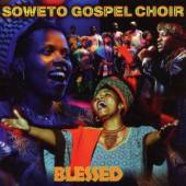 SOWETO GOSPEL CHOIR  - CD BLESSED