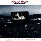 TROUT WALTER -BAND-  - CD LIFE IN THE JUNGLE