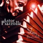 PIAZZOLLA ASTOR  - CD 57 MINUTOS CON LA REALIDA
