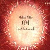 MICHAEL VETTER  - CD OM / EINE OBERTONSCHULE