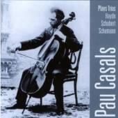 CASALS PABLO  - CD PLAYS TRIOS HAYDN-SCHUBERT-SCHUMANN