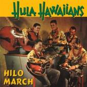 HULA HAWAIIANS  - CD HILO MARCH