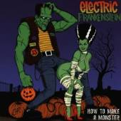 ELECTRIC FRANKENSTEIN  - CD HOW TO MAKE A MONSTER