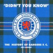 JIM LINDSAY (RANGERS)  - CD DIDNT YOU KNOW: A HISTORY OF R