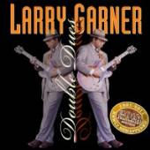 GARNER LARRY  - CD DOUBLE DUES HIS F..
