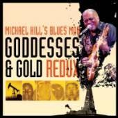HILL MICHAEL -BLUES MOB-  - CD GODDESSES & GOLD REDUX
