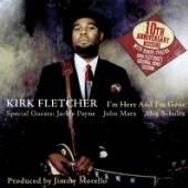 FLETCHER KIRK  - CD IM HERE AND IM GO..