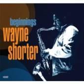 SHORTER WAYNE  - 4xCD BEGINNINGS