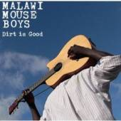 MALAWI MOUSE BOYS  - CD DIRT IS GOOD