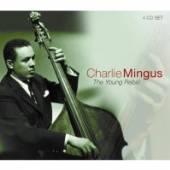 MINGUS CHARLES  - 4xCD YOUNG REBEL -BOX SET-