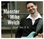 WELCH MIKE -MONSTER-  - CD JUST LIKE IT IS