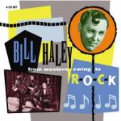 HALEY BILL  - 4xCD FROM WESTERN SWING TO..