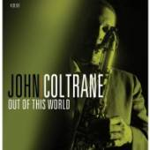 COLTRANE JOHN  - 4xCD OUT OF THIS WORLD