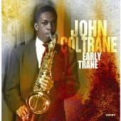 COLTRANE JOHN  - 4xCD EARLY TRANE
