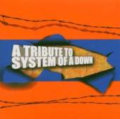 TRIBUTE TO SYSTEM OF A DOWN / VARIOUS - supershop.sk