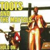TOOTS & THE MAYTALS  - CD HOLD ON