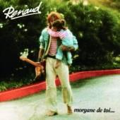 RENAUD  - CD MORGANE DE TOI...