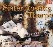 SISTER ROSETTA THARPE  - CD UP ABOVE MY HEAD