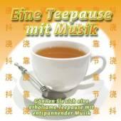 VARIOUS  - CD EINE TEEPAUSE MIT MUSIK