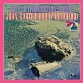 JOHN CARTER/BOBBY BRADFORD  - CD SELF DETERMINATION MUSIC