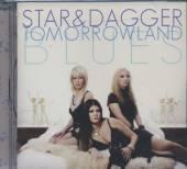 STAR & DAGGER  - CD TOMORROWLAND BLUES