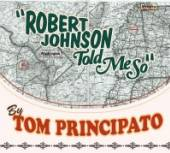 PRINCIPATO TOM  - CD ROBERT JOHNSON TOLD ME SO