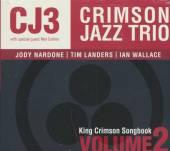 CRIMSON JAZZ TRIO  - CD KING CRIMSON SONGBOOK:..2