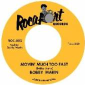 MARIN BOBBY  - SI MOVIN' MUCH TOO FAST /7