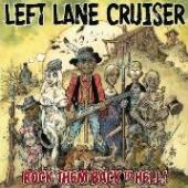 LEFT LANE CRUISER  - CD ROCK THEM BACK TO HELL!