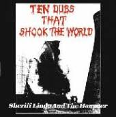 SHERIFF LINDO AND THE HAM  - CD TEN DUBS THAT SHOOK THE..