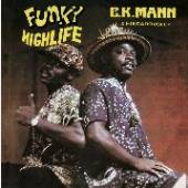 MANN C K & HIS CAROUSEL  - CD FUNKY HIGHLIFE