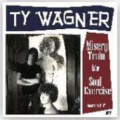 WAGNER TY  - SI MISERY TRAIN /7