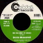 OSAKA MONAURAIL  - VINYL 7-WE GOT ONE(A SHOW) [VINYL]