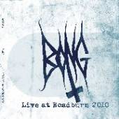 BONG  - CD LIVE AT ROADBURN 2010