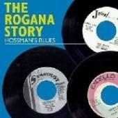 VARIOUS  - CD THE ROGANA STORY-HOSSMAN'S BLUES
