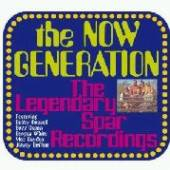 NOW GENERATION  - CD THE LEGENDARY SPAR RECORDINGS