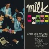 PIRATES  - CD MILK SHAKE PARTY