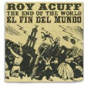 ACUFF ROY  - CD END OF THE WORLD