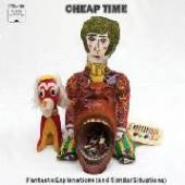 CHEAP TIME  - CD FANTASTIC EXPLANATIONS..