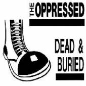 OPPRESSED  - VINYL DEAD & BURIED [VINYL]