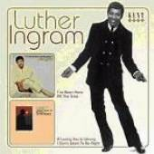 LUTHER INGRAM  - CD I'VE BEEN HERE ALL THE TIME