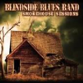 BLINDSIDE BLUES BAND  - CD SMOKEHOUSE SESSIONS